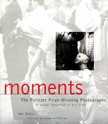 Moments The Pulitzer Prize Photographs by Hal: Hal Buell