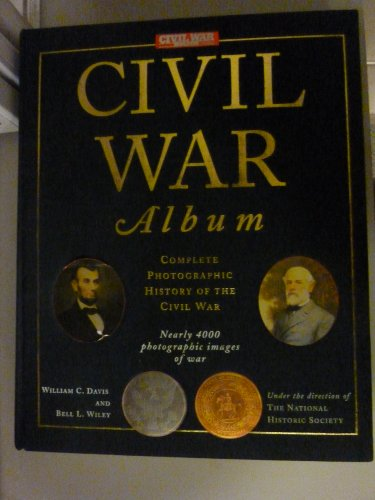 Civil War Album Complete Photographic History of