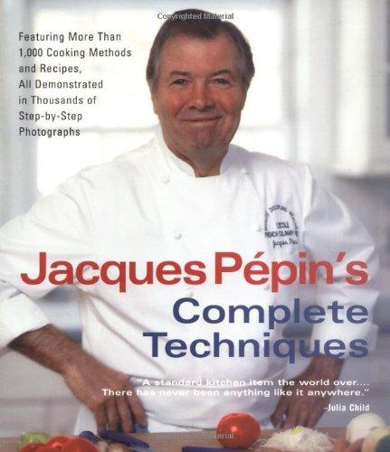Jacques Pépin's Complete Techniques: Jacques Pépin; Photographer-Léon