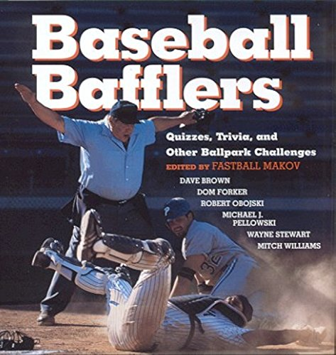 Baseball Bafflers : Quizzes, Trivia, and Other Ballpark Challenges