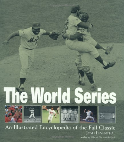 World Series: An Illustrated Encyclopedia of the Fall Classic