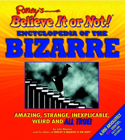 9781579122164: Ripley's Believe It or Not! Encyclopedia of the Bizarre (Ripley's Believe It or Not! (Scholastic Unnumbered PB))