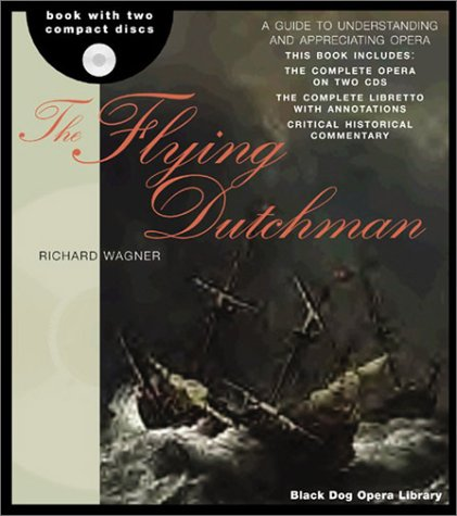 9781579122393: The Flying Dutchman (The Black Dog Opera Library)