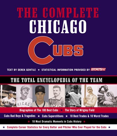 9781579122416: Complete Chicago Cubs: The Total Encyclopedia of the Team