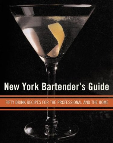 9781579122652: New York Bartender's Guide: Fifty Drink Recipes for the Professional and the Home