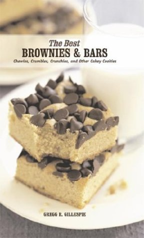 9781579122911: Best Brownies and Bars: Chewies, Crumbles, Crunchies, and Other Cakey Cookies (Best Series)