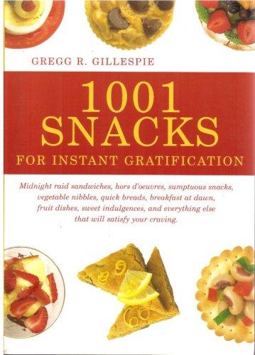 9781579122973: 1001 Snacks For Instant Gratification
