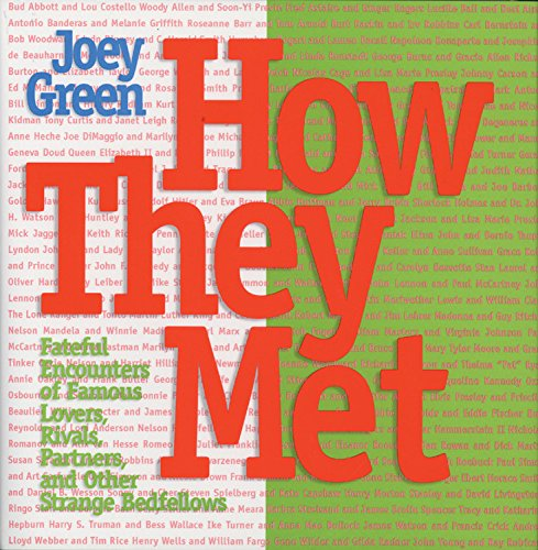 9781579123277: How They Met: Famous Lovers, Partners, Competitors, and Other Legendary Duos