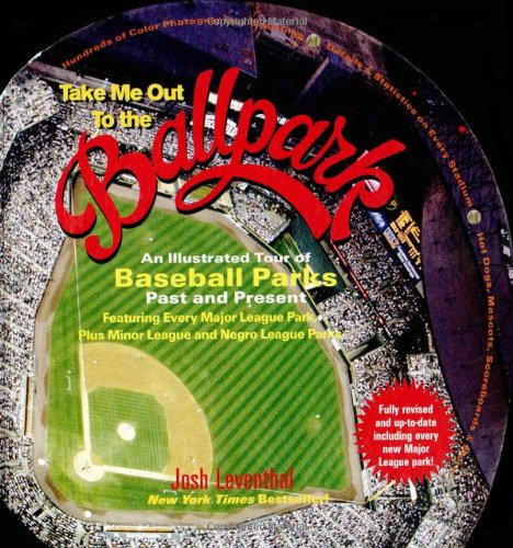 9781579123321: Take Me Out to the Ballpark: An Illustrated Tour to Baseball Parks Past and Present