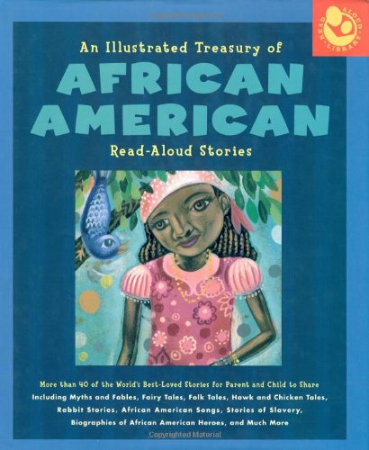 9781579123475: Illustrated Treasury of African American Read-Aloud Stories: More than 40 of the World's Best-Loved Stories for Parent and Child to Share