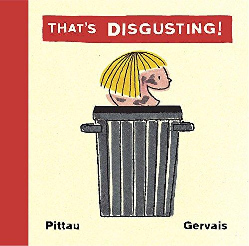 That's Disgusting!: Francisco Pittau; Bernadette Gervais