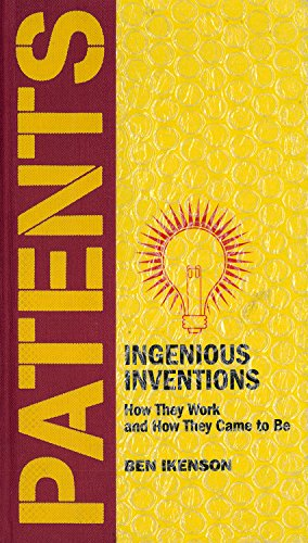 9781579123673: Patents: Ingenious Inventions, How they work and How they came to be