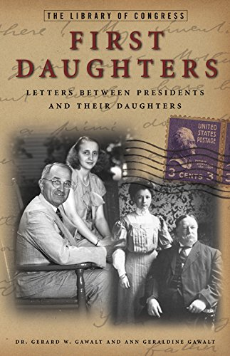 First Daughters: Letters Between U.S. Presidents and: Gawalt, Ann G.