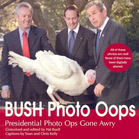 Bush Photo Oops: Presidential Photo Ops Gone: Hal Buell