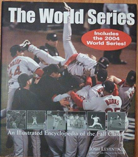 9781579123932: The World Series: Illustrated Encyclopedia of the Fall Classic