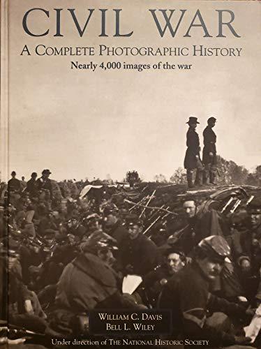 Civil War Album: A Complete Photographic History: Fort Sumter to Appomattox: Davis, William C.; ...