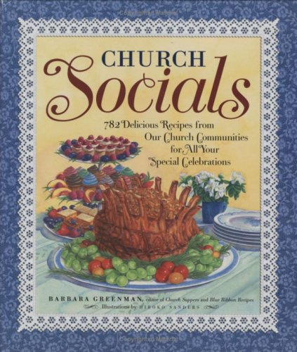 9781579124304: Church Socials: 782 Delicious Recipes from Our Church Communities for All Your Special Celebrations