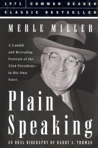 9781579124373: Plain Speaking: An Oral Biography of Harry S. Truman