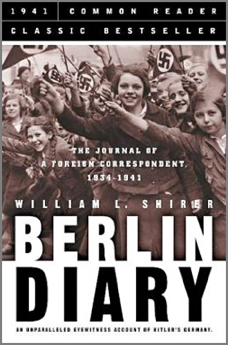 9781579124427: Berlin Diary: The Journal of a Foreign Correspondent 1934-1941, an Unparalleled Eyewitness Account of Hitler's Germany
