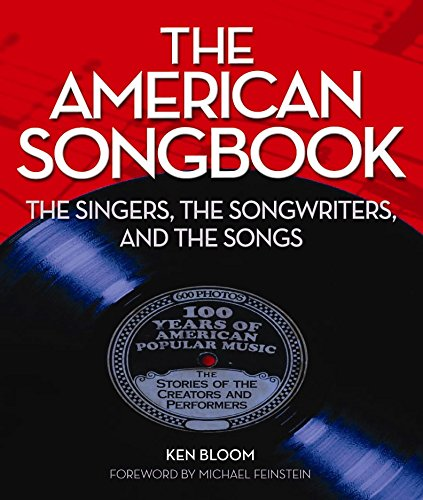 9781579124489: The American Songbook: The Singers, Songwriters & The Songs