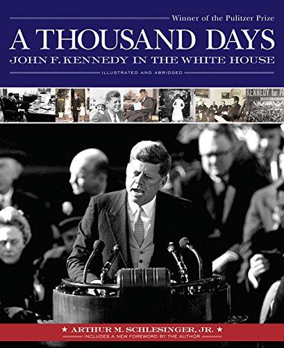 Thousand Days: John F. Kennedy in the White House: Sobel, David, Schlesinger Jr., Arthur M.