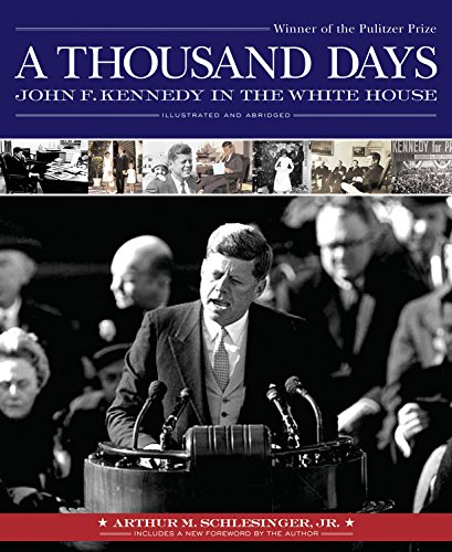 9781579124496: A Thousand Days: John F. Kennedy in the White House