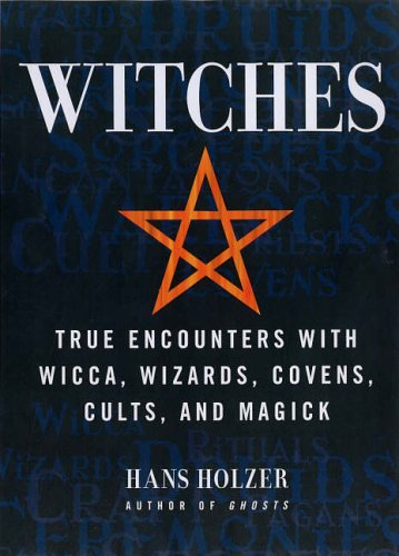 Witches: True Encounters with Wicca, Wizards