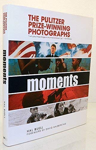 Moments: The Pulitzer Prize-Winning Photographs: Hal; foreword by