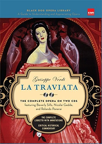 9781579125073: La Traviata (Book And CDs): The Complete Opera on Two CDs: Completely Repackaged and Redesigned (Black Dog Opera Library)
