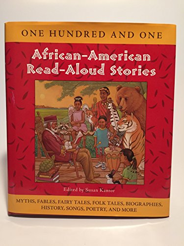 One Hundred and One African-American Read-Aloud Stories: Susan Kantor