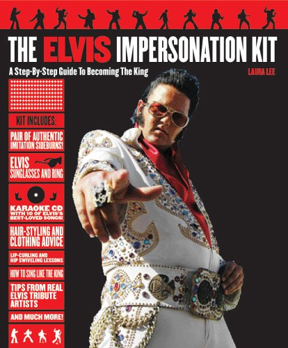 9781579125486: Elvis Impersonation Kit: A Step-by-step Guide to Becoming the King