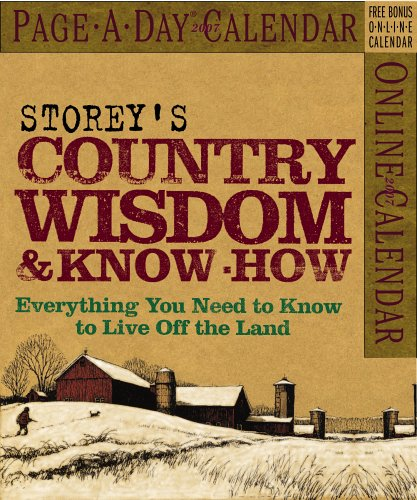 9781579125585: Storey's Country Wisdom & Know-how 2007 Calendar: Everything You Need to Know to Live Off the Land