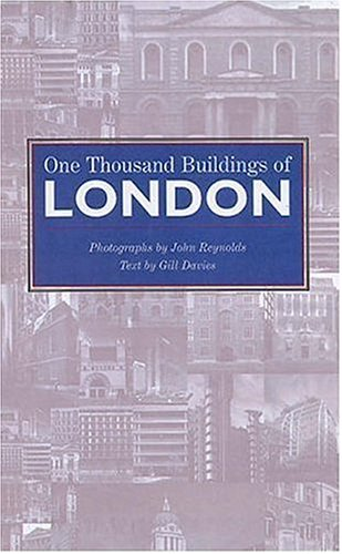 One Thousand Buildings of London: Davis, Gill and John Reynolds