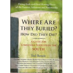 9781579126339: Where Are They Buried? Where Did They Die? : A Guide for Tombstone Tourists of the South