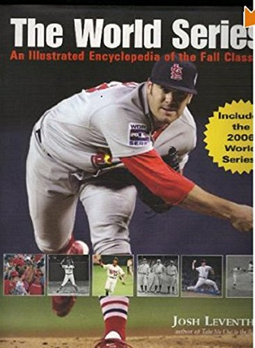 9781579126834: The World Series: An Illustrated Encyclopedia of the Fall Classic