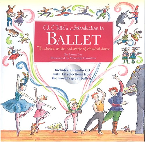 9781579126995: Child's Introduction to Ballet: The Stories, Music, and Magic of Classical Dance (Child's Introduction Series)