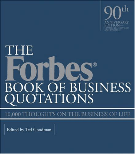 9781579127213: Forbes Book of Business Quotations: 10,000 Thoughts on the Business of Life