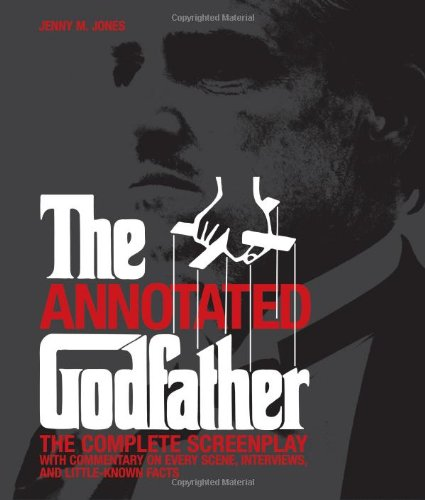 Annotated Godfather: The Complete Screenplay: Jones, Jenny M.