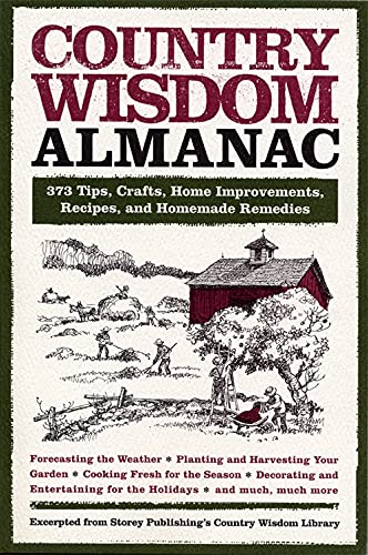 9781579127749: Country Wisdom Almanac: 373 Tips, Crafts, Home Improvements, Recipes, and Homemade Remedies: 373 Tips, Hints, Crafts, Recipes, Home Improvements, and ... Life All Year Round (Wisdom and Know-How)