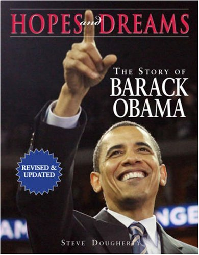 Hopes and Dreams:The Story of Barack Obama: Dougherty, Steve