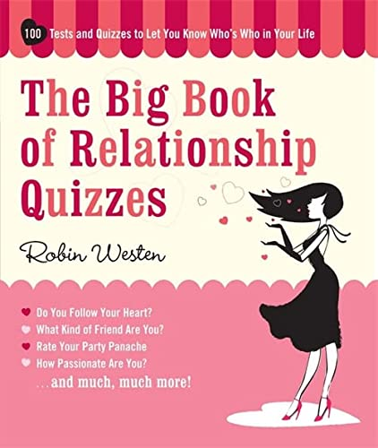 9781579127923: The Big Book Of Relationship Quizzes: 100 Tests and Quizzes to Let You Know Who's Who in Your Life