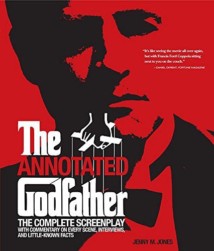 9781579128111: Annotated Godfather: The Complete Screenplay with Commentary on Every Scene, Interviews, and Little-Known Facts