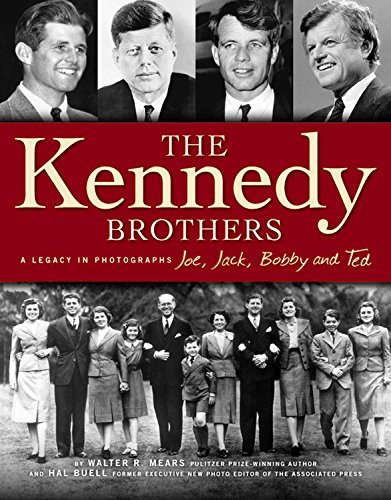 Kennedy Brothers: Joe, Jack, Bobby and Ted: Hal Buell
