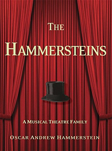 The Hammersteins: A Musical Theatre Family (SIGNED): Hammerstein, Oscar Andrew
