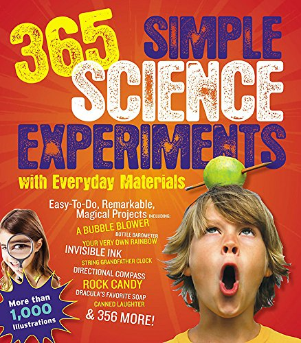 365 Simple Science Experiments with Everyday Materials: Churchill, E. Richard; Loeschnig, Louis V.;...