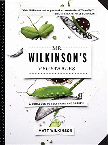 9781579129347: Mr. Wilkinson's Vegetables: A Cookbook to Celebrate the Garden