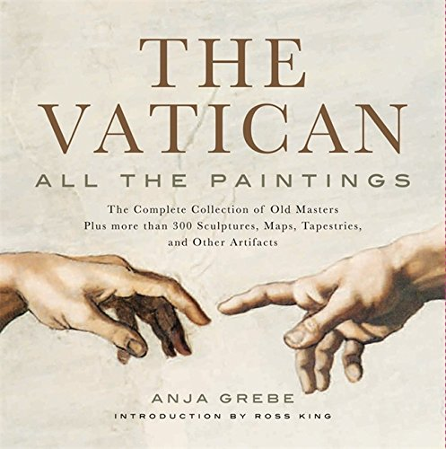 Vatican: All the Paintings: The Complete Collection: Grebe, Anja; King,