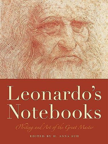 Leonardo's Notebooks: Leonardo da Vinci, H. Anna Suh (Editor)