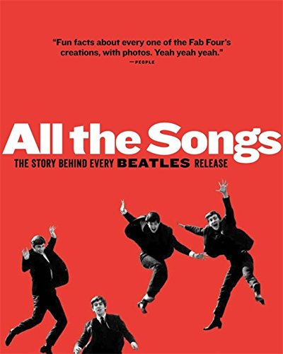 All the Songs: The Story Behind Every Beatles Release (Hardcover): Philippe Margotin