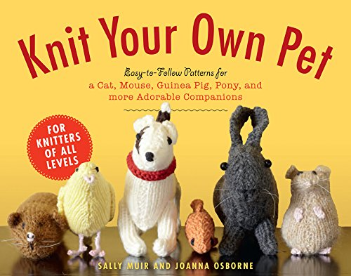 9781579129958: Knit Your Own Pet: Easy-to-Follow Patterns for Beginners and Young Knitters